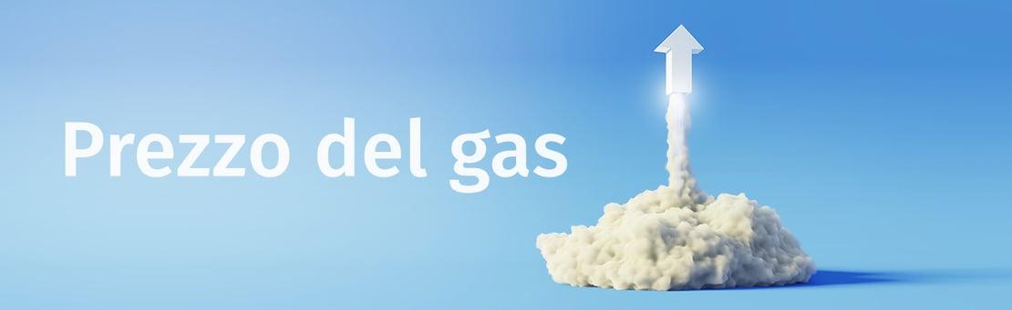 prezzo del gas in rapido aumento
